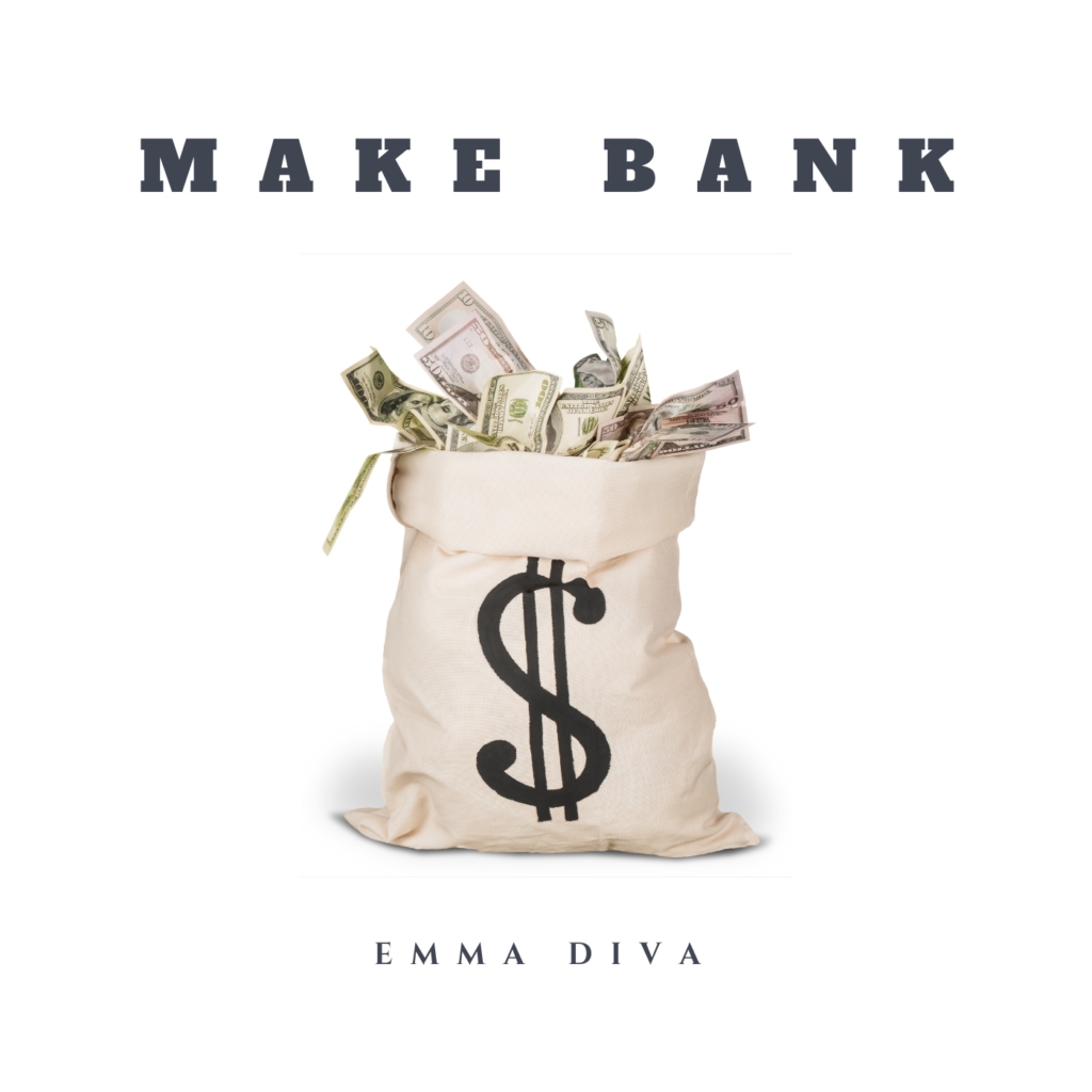 Make Bank Emma Diva